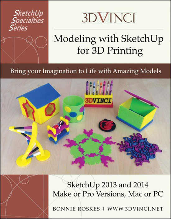 Modeling with Sketchup for 3D printing - An exclusive e-book by Bonnie Roskes
