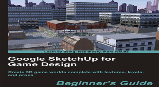 pdf files for google sketchup for game design beginner u0026 39 s guide