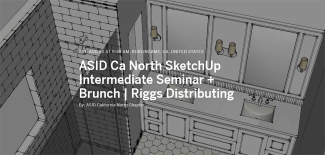 An exclusive sketchup seminar for intermediate sketchup users by ASID California North Chapter