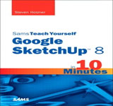 Google SketchUp 8 in 10 Minutes